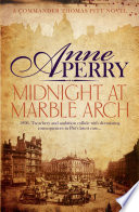 Midnight At Marble Arch (Thomas Pitt Mystery, Book 28) : two women's deaths? loyal, honest...
