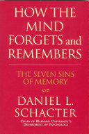 How The Mind Forgets And Remembers : experts that offers the first framework...