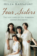Four Sisters The Lost Lives Of The Romanov Grand Duchesses