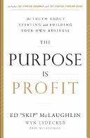 The Purpose Is Profit
