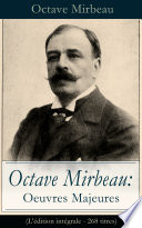 Octave Mirbeau  Oeuvres Majeures  L   dition int  grale   268 titres