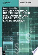 Praxishandbuch Urheberrecht f  r Bibliotheken und Informationseinrichtungen