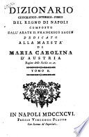 Dizionario geografico-istorico-fisico del Regno di Napoli composto dall'abate d. Francesco Sacco ... Tomo 1. [-4]
