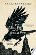 Edgar Allan Poe and the Jewel of Peru  A Poe and Dupin Mystery
