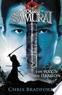 The Way Of The Dragon Young Samurai Book 3