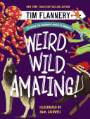 Weird Wild Amazing Exploring The Incredible World Of Animals