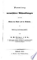 Sammlung vermischter Abhandlungen aus dem Gebiete des Rechts und der Geschichte, zur Erläuterung vaterländischer Zustände