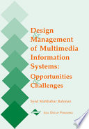Design and Management of Multimedia Information Systems: Opportunities and Challenges