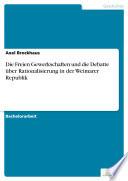 Die Freien Gewerkschaften und die Debatte über Rationalisierung in der Weimarer Republik