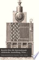 Bericht über die Internationale elektrische Ausstellung, Wien 1883 ...