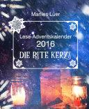 Lese Adventskalender 2016  Die rote Kerze