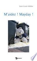 M   aidez   Mayday