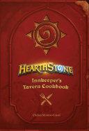 Hearthstone: Innkeeper's Tavern Cookbook Book