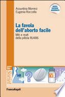 La favola dell aborto facile  Miti e realt   della pillola RU 486