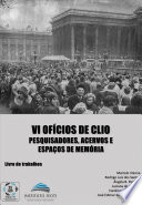 Livro de Trabalhos VI Ofícios de Clio: Pesquisadores, Acervos e Espaços de Memória