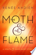 The Moth & the Flame by Renée Ahdieh