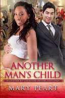Another Man's Child : romance author mary peart. sophia's having a hard...