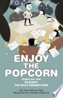 Enjoy the Popcorn  Helping your child re script the bully horror show