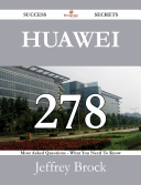 Huawei 278 Success Secrets   278 Most Asked Questions On Huawei   What You Need To Know