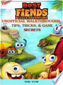 Best Friends Puzzle Adventure Unofficial Walkthroughs  Tips  Tricks    Game Secrets