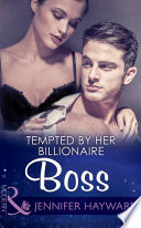 Tempted by Her Billionaire Boss  Mills   Boon Modern   The Tenacious Tycoons  Book 1