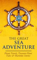 THE GREAT SEA ADVENTURE - Pirate Novels, Treasure-Hunt Tales & Maritime Stories Book