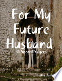 For My Future Husband 31 Short Prayers