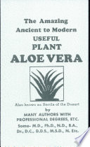 The Amazing Ancient to Modern Useful Plant Aloe Vera