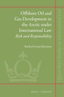 Offshore Oil and Gas Development in the Arctic under International Law