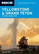 Moon Handbooks Yellowstone   Grand Teton