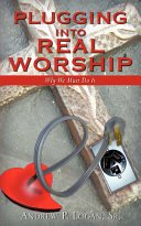 Ebook Plugging Into Real Worship Epub Sr. Logan,Andrew P. Logan Apps Read Mobile