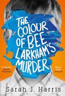 The Colour of Bee Larkham s Murder