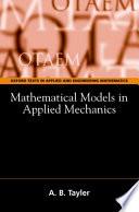 Mathematical Models in Applied Mechanics