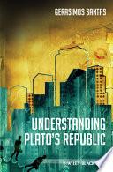 Understanding Plato s Republic
