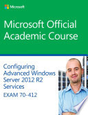 70 412 Configuring Advanced Windows Server 2012 Services R2