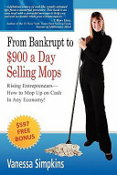 From Bankrupt to  900 a Day Selling Mops  Rising Entrepreneurs How to Mop Up on Cash in Any Economy