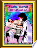 Brain Waves Illustrated The Universe What Is Consciousness And