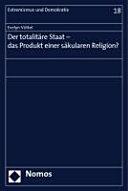 Der totalitäre Staat--das Produkt einer säkularen Religion?