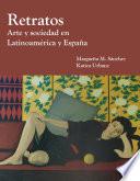 Retratos  Arte y Sociedad en Latinoamerica y Espana