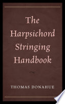 The Harpsichord Stringing Handbook