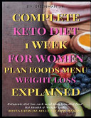 Complete Keto Diet 1 Week For Women Plan Foods Menu Weight Loss Explained Bonus Exercise Belly Fat Lose Weight