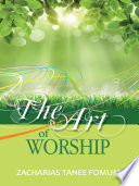 Ebook The Art of Worship Epub Zacharias Tanee Fomum Apps Read Mobile