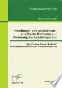 Handlungs  und produktionsorientierte Methoden zur F  rderung der Lesekompetenz  Max Frischs Drama  Andorra  im kompetenzorientierten Deutschunterricht