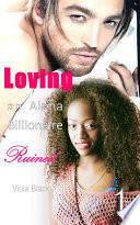 Loving an Alpha Billionaire 1  BWWM Interracial Romance Short Stories