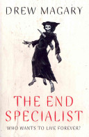 The End Specialist : discovered and - after much political and moral...