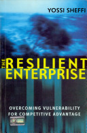The Resilient Enterprise   Overcoming Vulnerability for Competitive Advantage