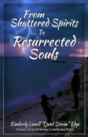 From Shattered Spirits To Resurrected Souls