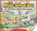 In the Time of the Dinosaurs  The Magic School Bus