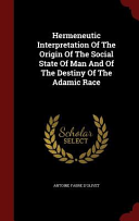 Hermeneutic Interpretation of the Origin of the Social State of Man and of the Destiny of the Adamic Race