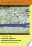 Handbuch zur Kunde deutschsprachiger Ortsnamen von Dörfern und Städten und Flüssen, Bergen und Landschaften innerhalb der Grenzen des Alten Reichs von 1300